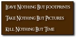 leave nothing take nothing sign
